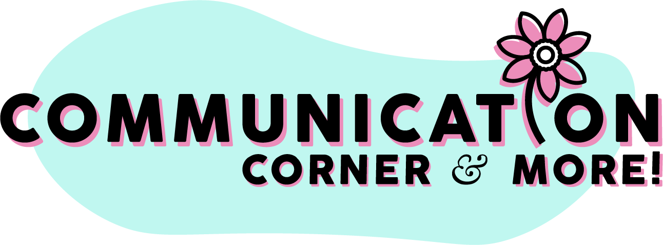 Communication Corner and More